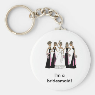 African American -  I'm a bridesmaid! Keychain