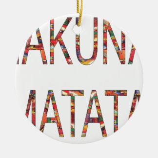 African Vintage Colors Hakuna Matata.jpg Ceramic Ornament