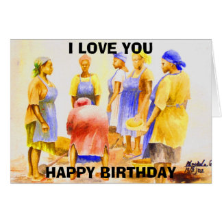 African Women today , HAPPY BIRTHDAY , I LOVE YOU  Card