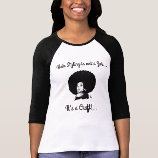 Afro Hair Styling is not a Job Ladies T-Shirt