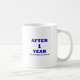 After 1 Year She Still Puts Up with Me Coffee Mug