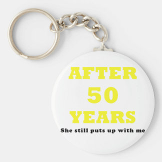 After 50 Years She Still puts Up with Me Keychain
