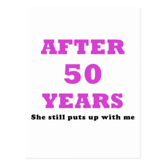 After 50 Years She Still puts Up with Me Postcard