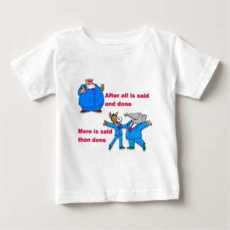 After all is said and done baby T-Shirt