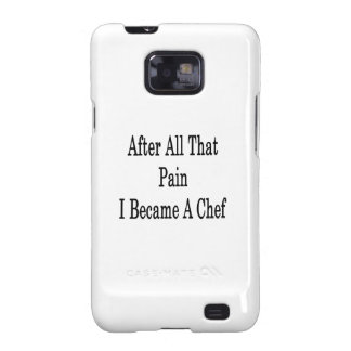 After All That Pain I Became A Chef Samsung Galaxy SII Case