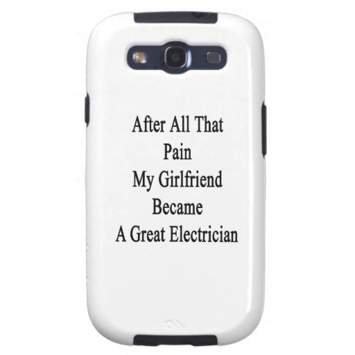 After All That Pain My Girlfriend Became A Great E Samsung Galaxy S3 Cover