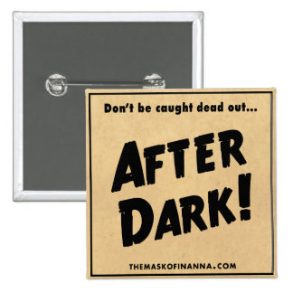 """""""After Dark"""" Square Button"""