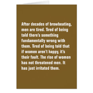 After Decades of Browbeating, Men Are Tired Greeting Card