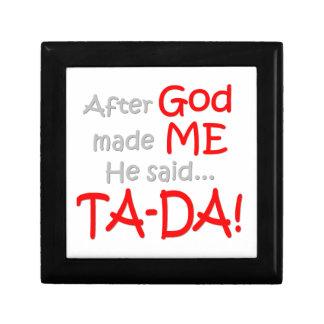 After God made me, He said....TA-DA!! Trinket Box