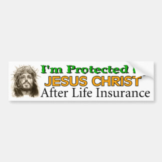 After Life Insurance Bumper Stickers
