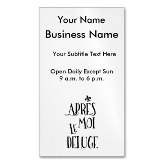 After Me the Flood - French Expression Magnetic Business Card