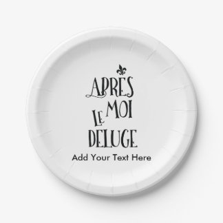 After Me the Flood - French Expression Paper Plate