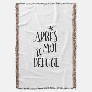 After Me the Flood - French Expression Throw Blanket