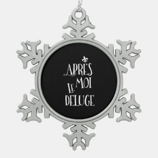 After Me the Flood - Funny Retirement Gift Snowflake Pewter Christmas Ornament