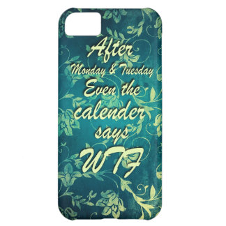 After Monday and Tuesday, the calendar says.... iPhone 5C Case