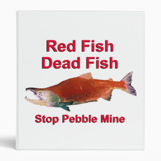 After Salmon - Stop Pebble Mine Binder