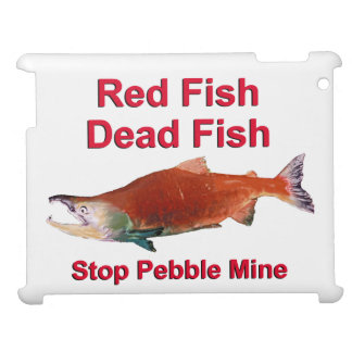 After Salmon - Stop Pebble Mine Case For The iPad