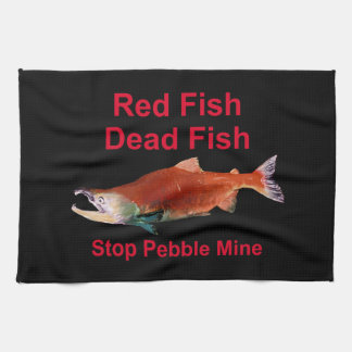 After Salmon - Stop Pebble Mine Kitchen Towel