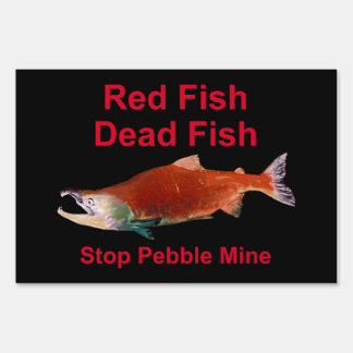 After Salmon - Stop Pebble Mine Lawn Sign