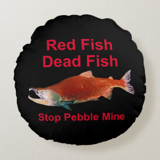 After Salmon - Stop Pebble Mine Round Pillow