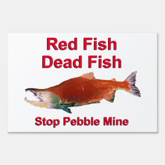 After Salmon - Stop Pebble Mine Sign