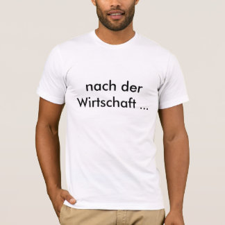 after the economy… T-Shirt