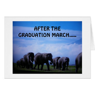 """""""AFTER THE GRADUATION MARCH"""" SAY ELEPHANTS CARD"""