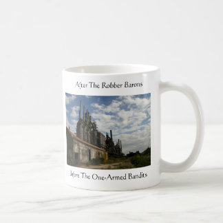 After The Robber Barons; Before The One-Armed Band Classic White Coffee Mug