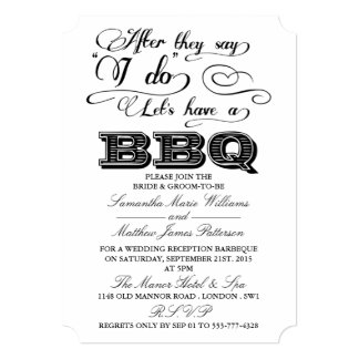 After They Say I Do, Lets Have A BBQ! 5x7 Paper Invitation Card