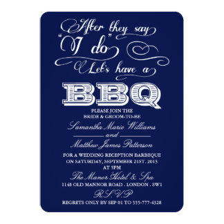After They Say I Do, Lets Have A BBQ! - Navy Blue 5x7 Paper Invitation Card