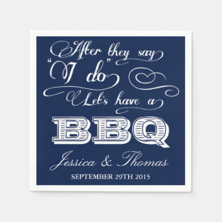 After They Say I Do Lets Have A BBQ! - Navy Blue Paper Napkin