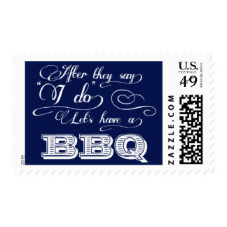 After They Say I Do Lets Have A BBQ! - Navy Blue Postage Stamp