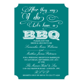 After They Say I Do, Lets Have A BBQ! - Teal Card