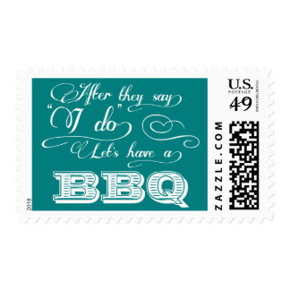 After They Say I Do Lets Have A BBQ! - Teal Postage