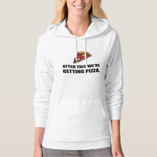After This Getting Pizza Hoodie