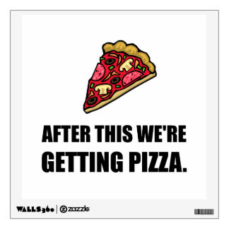 After This Getting Pizza Wall Decal
