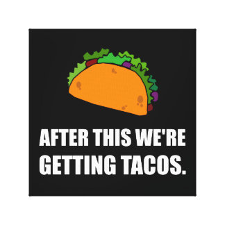 After This Getting Tacos Canvas Print