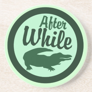 After while crocodile beverage coaster
