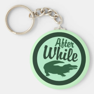 After while crocodile keychains