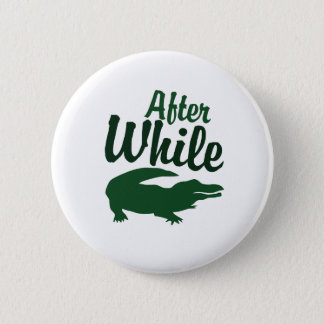 After While Pinback Button