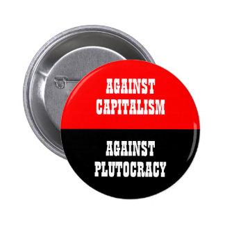 againat capitaliam against plutocracy 2 inch round button