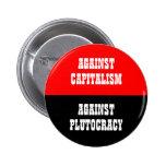 againat capitaliam against plutocracy button