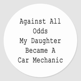 Against All Odds My Daughter Became A Car Mechanic Classic Round Sticker