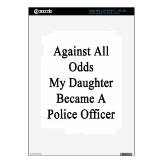 Against All Odds My Daughter Became A Police Offic iPad 3 Skin