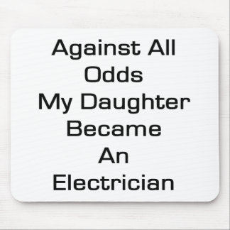 Against All Odds My Daughter Became An Electrician Mouse Pad