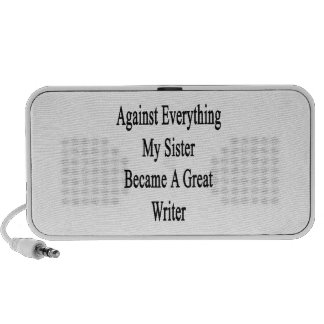 Against Everything My Sister Became A Great Writer iPod Speaker