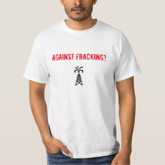 Against Fracking Start Walking T-Shirt