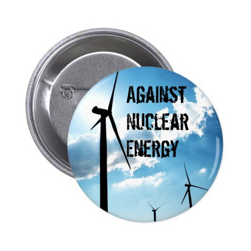 Against Nuclear Energy Pinback Buttons