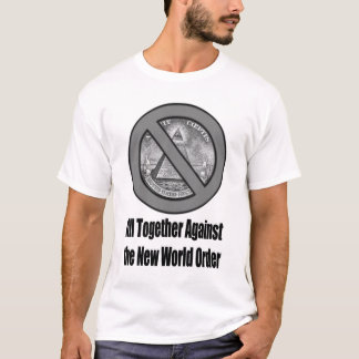 Against NWO ! T-Shirt