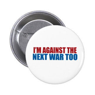 against the next war too pinback button